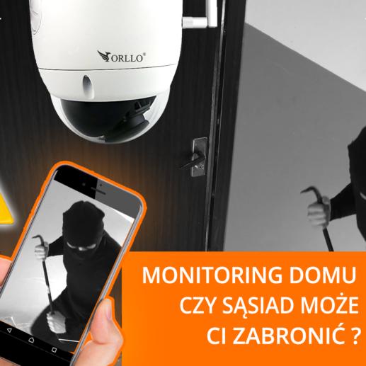 Monitoring domu, mieszkania. Czy sąsiad może Ci zabronić?