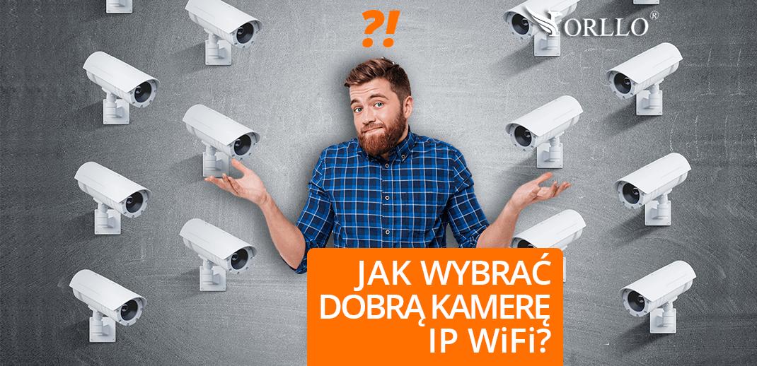 Jaka Kamera IP WiFi? Jaką Kamerę do Monitoringu Wybrać?