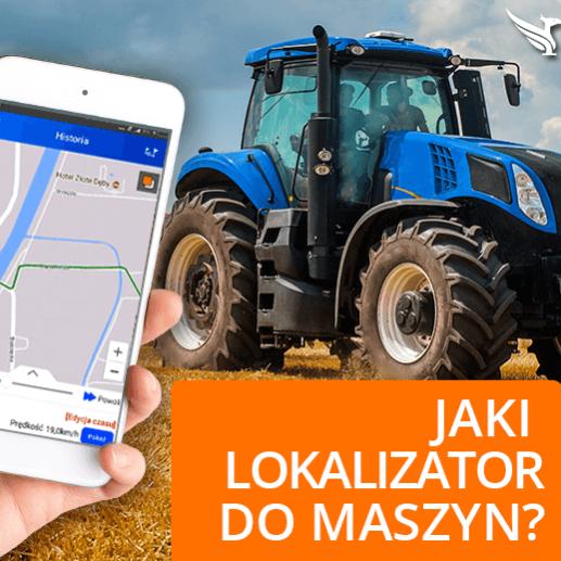 Lokalizator GPS do Maszyn Rolniczych. Jaki wybrać?